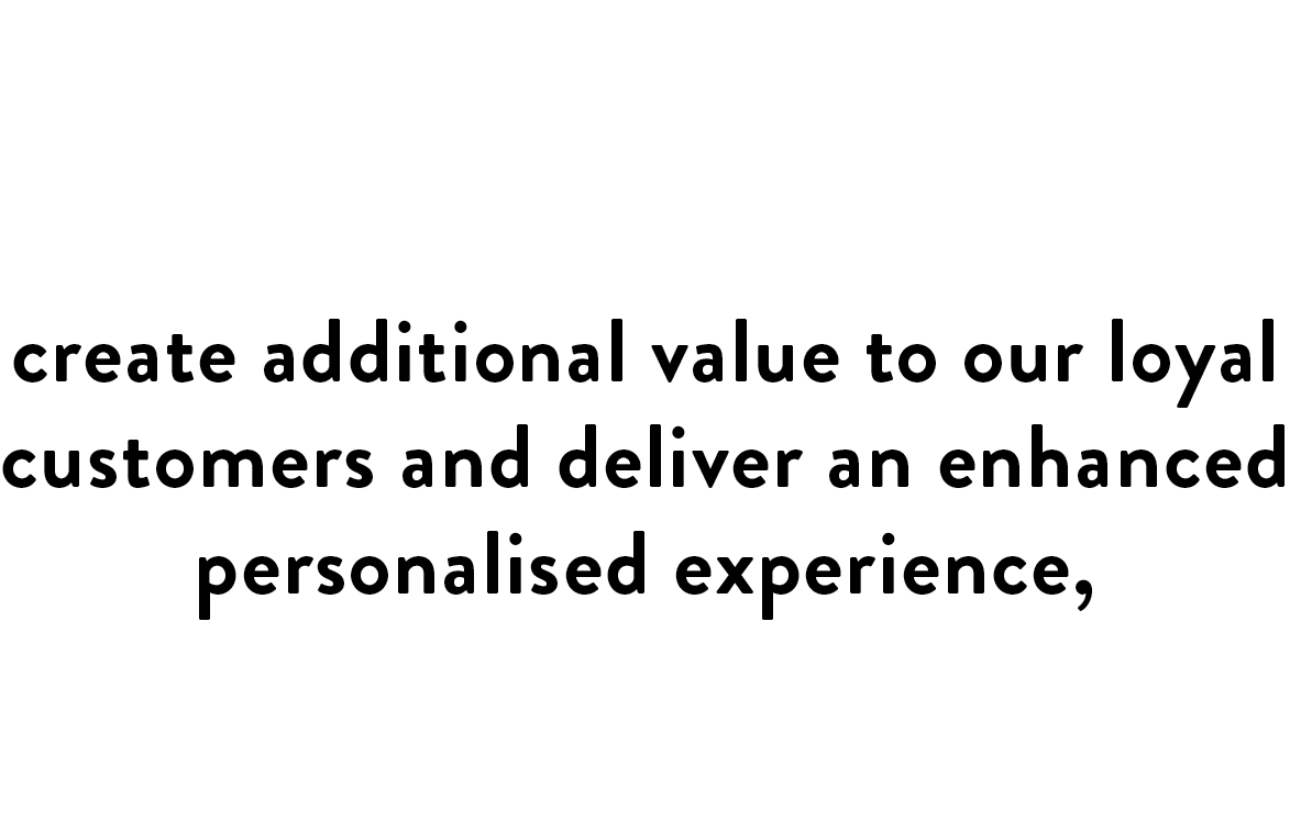 Our partnership with Customology helps us understand our customers better, so we can create additional value to our loyal customers and deliver an enhanced personalised experience, whilst supporting the continued growth of the brand