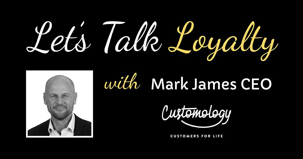 Let's Talk Loyalty - Customology